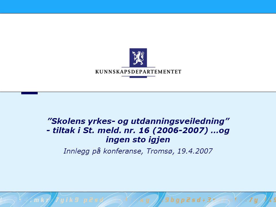 2 Kunnskapsdepartementet Bakgrunn – veiledningsfeltet OECDs landrapport 2002 NOU 2003:13 I første rekke (Søgnen-utvalget) Rapporten Styrking av yrkes- og utdanningsveiledningen i Norge 2003 (gruppe nedsatt av UFD og AAD) St.meld.