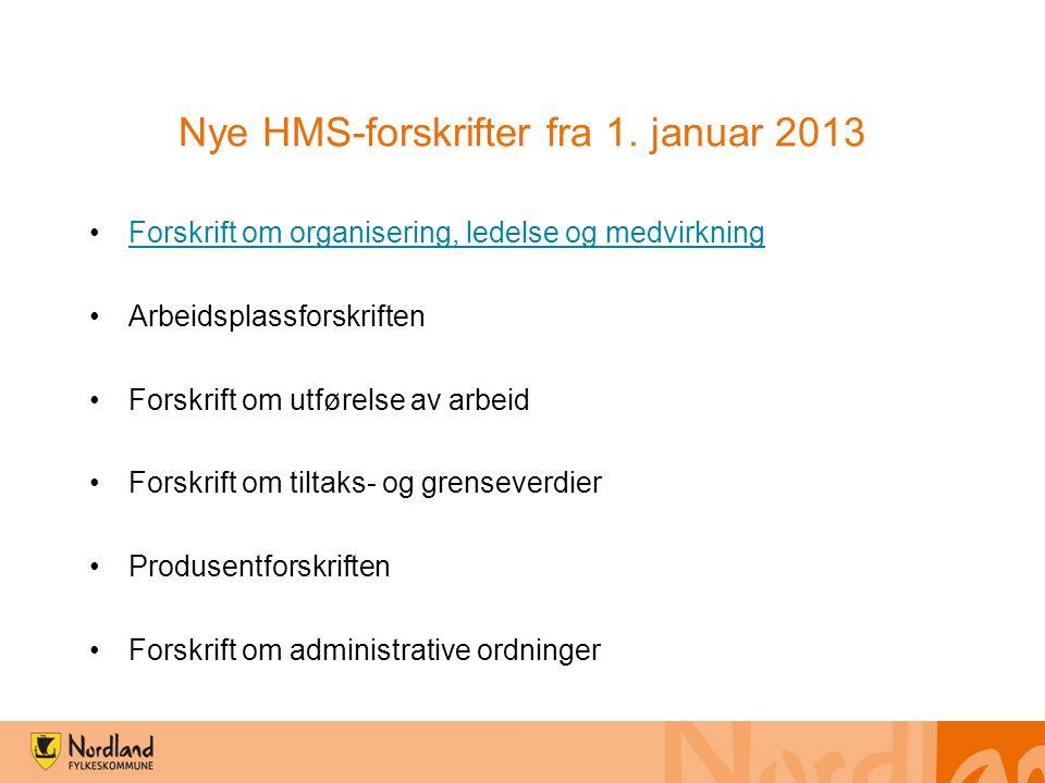 Nye HMS-forskrifter fra 1. januar 2013 Forskrift om organisering, ledelse og medvirkning Arbeidsplassforskriften Forskrift om utførelse av arbeid Fors