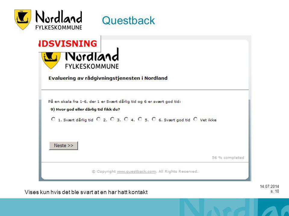 14.07.2014 s. 10 Vises kun hvis det ble svart at en har hatt kontakt Questback