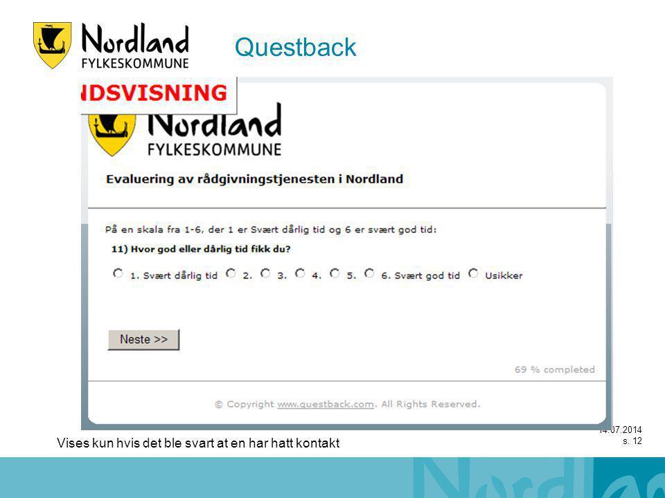 14.07.2014 s. 12 Vises kun hvis det ble svart at en har hatt kontakt Questback