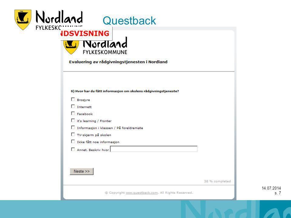 14.07.2014 s. 8 Vises kun hvis det ble svart at en hadde fått informasjon Questback