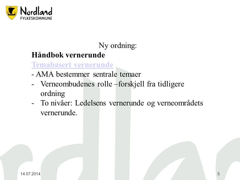 14.07.20145 Ny ordning: Håndbok vernerunde Temabasert vernerunde - AMA bestemmer sentrale temaer -Verneombudenes rolle –forskjell fra tidligere ordnin