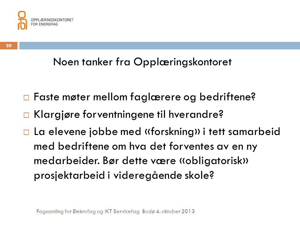 Fagsamling for Elekrofag og IKT Servicefag Bodø 4. oktober 2013 Noen tanker fra Opplæringskontoret  Faste møter mellom faglærere og bedriftene?  Kla