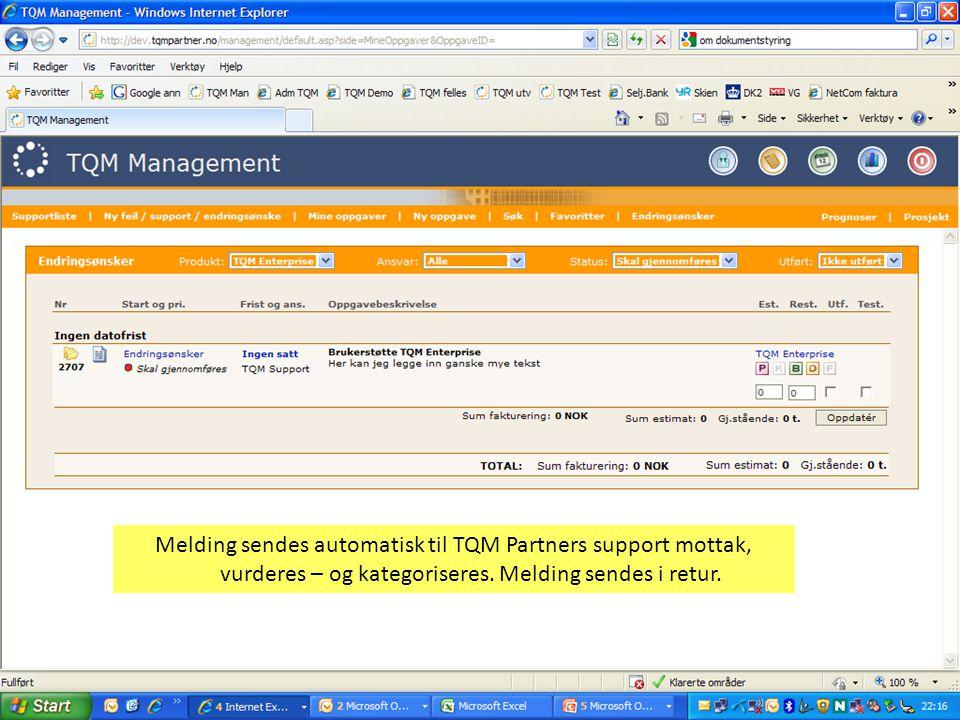 Melding sendes automatisk til TQM Partners support mottak, vurderes – og kategoriseres. Melding sendes i retur.