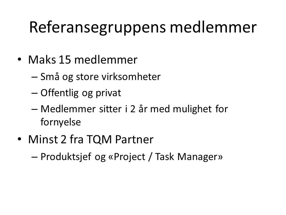 Referansegruppens medlemmer Maks 15 medlemmer – Små og store virksomheter – Offentlig og privat – Medlemmer sitter i 2 år med mulighet for fornyelse M