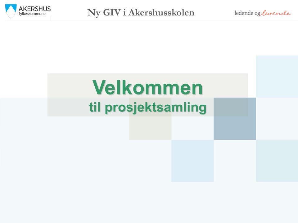 Velkommen til prosjektsamling Ny GIV i Akershusskolen