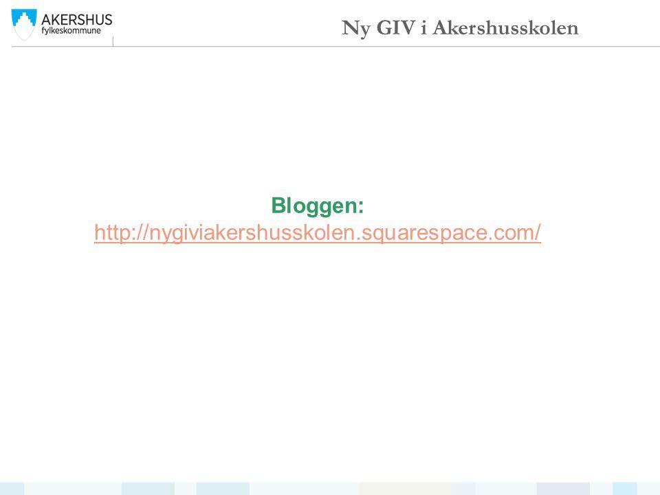 Bloggen: http://nygiviakershusskolen.squarespace.com/ Ny GIV i Akershusskolen