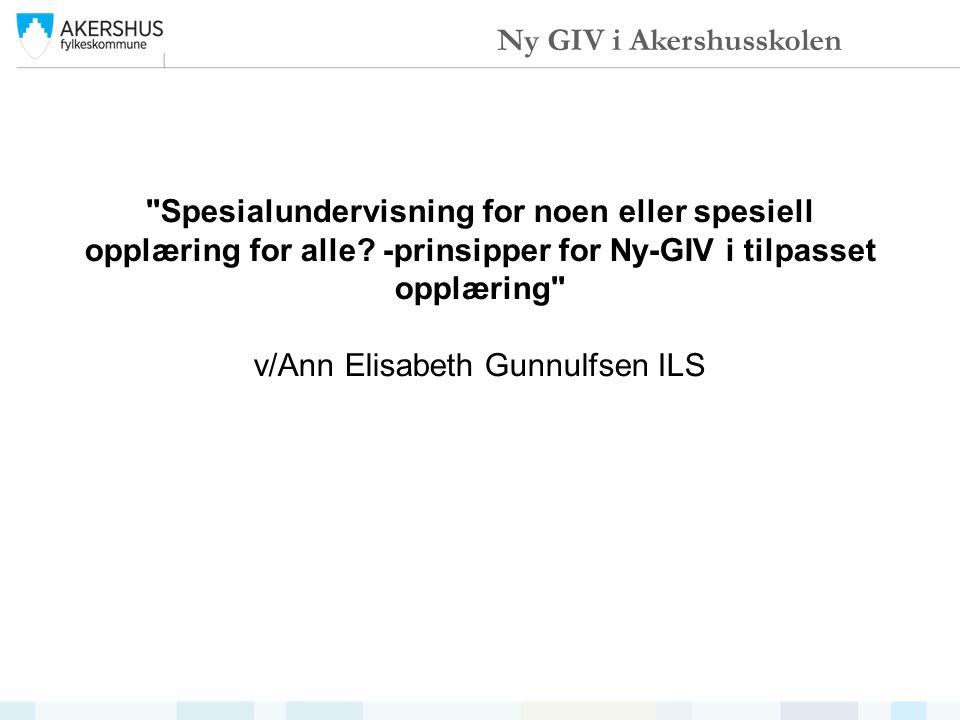 Ny GIV i Akershusskolen Spesialundervisning for noen eller spesiell opplæring for alle.