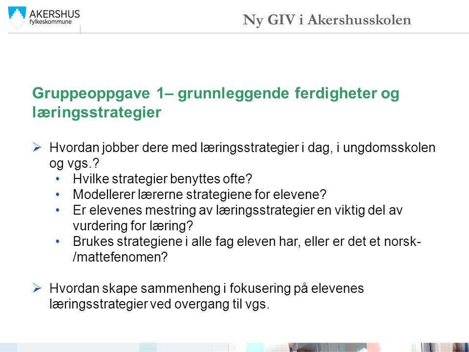 Varig praksisendring i Akershus Ny GIV i Akershusskolen Hva sier forskningen.