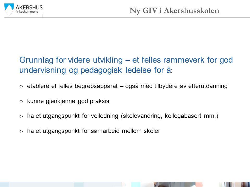 Ny GIV i Akershusskolen Kvalitetskartet utviklet i samarbeide med rektorene i vgs.