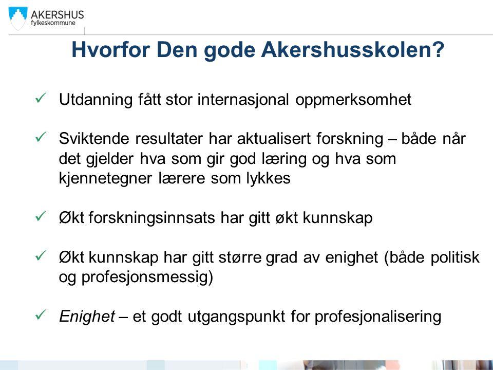 Hvorfor Den gode Akershusskolen.