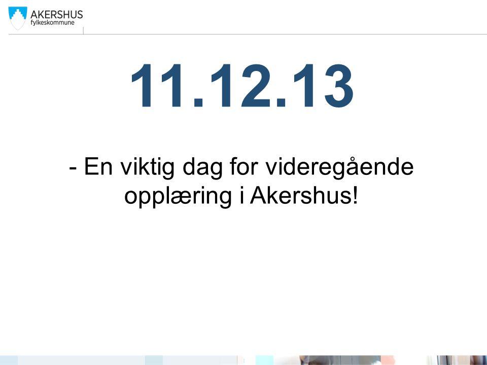 11.12.13 - En viktig dag for videregående opplæring i Akershus!