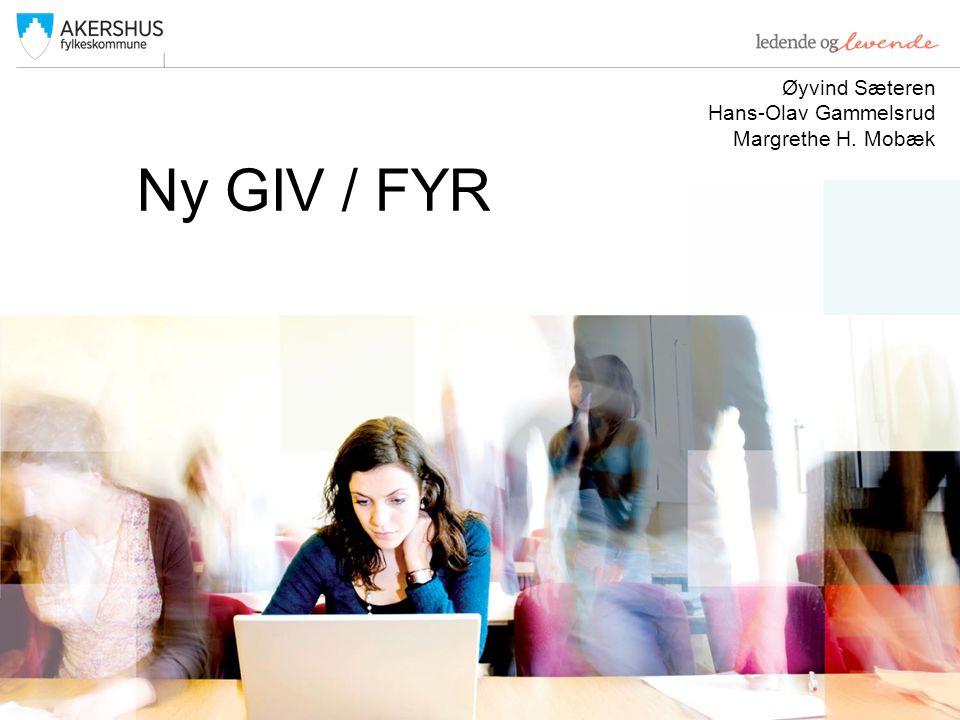 Ny GIV / FYR Øyvind Sæteren Hans-Olav Gammelsrud Margrethe H. Mobæk