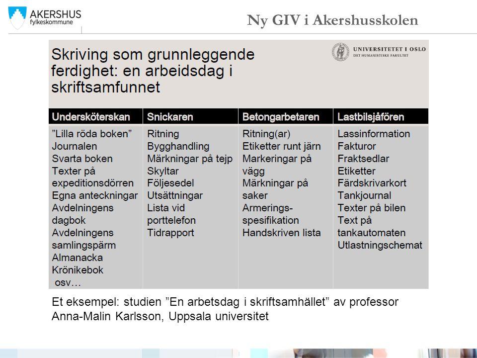 """Et eksempel: studien """"En arbetsdag i skriftsamhället"""" av professor Anna-Malin Karlsson, Uppsala universitet Ny GIV i Akershusskolen"""
