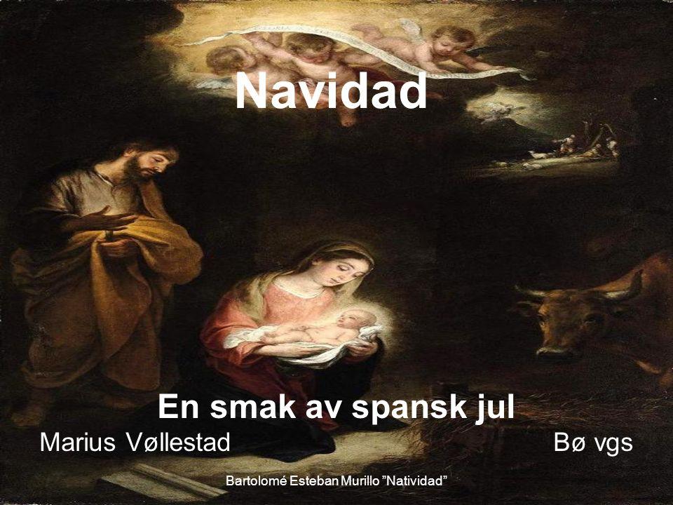 """Navidad En smak av spansk jul Marius Vøllestad Bø vgs Bartolomé Esteban Murillo """"Natividad"""""""