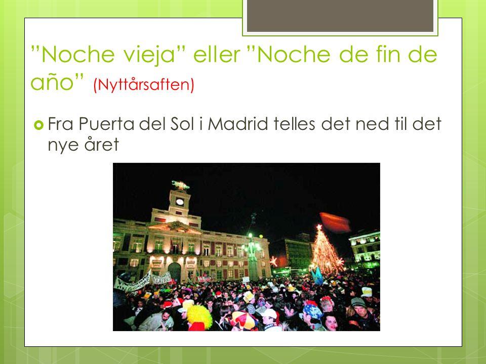 """Noche vieja"" eller ""Noche de fin de año"" (Nyttårsaften)  Fra Puerta del Sol i Madrid telles det ned til det nye året"