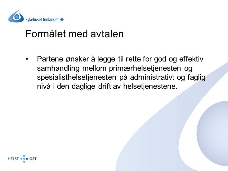 Formålet med avtalen Partene ønsker å legge til rette for god og effektiv samhandling mellom primærhelsetjenesten og spesialisthelsetjenesten på admin