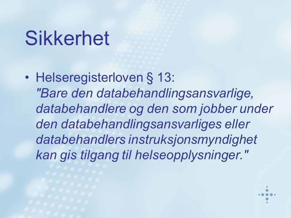 Sikkerhet Helseregisterloven § 13: