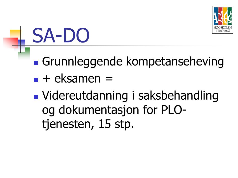 SA-DO Grunnleggende kompetanseheving + eksamen = Videreutdanning i saksbehandling og dokumentasjon for PLO- tjenesten, 15 stp.