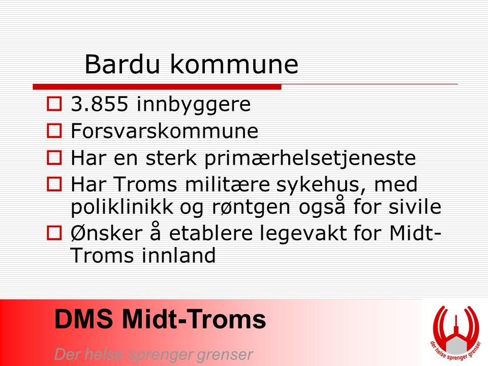 DMS Midt-Troms Der helse sprenger grenser Mulige fordeler for Bardu ved samarbeid omkring DMS  Kompetansegevinster  Styrka helsetjeneste i regionen, større nærhet enn ved dagens situasjon  Kan handle de helsetjenester en ønsker  Bedre kvalitet til brukerne