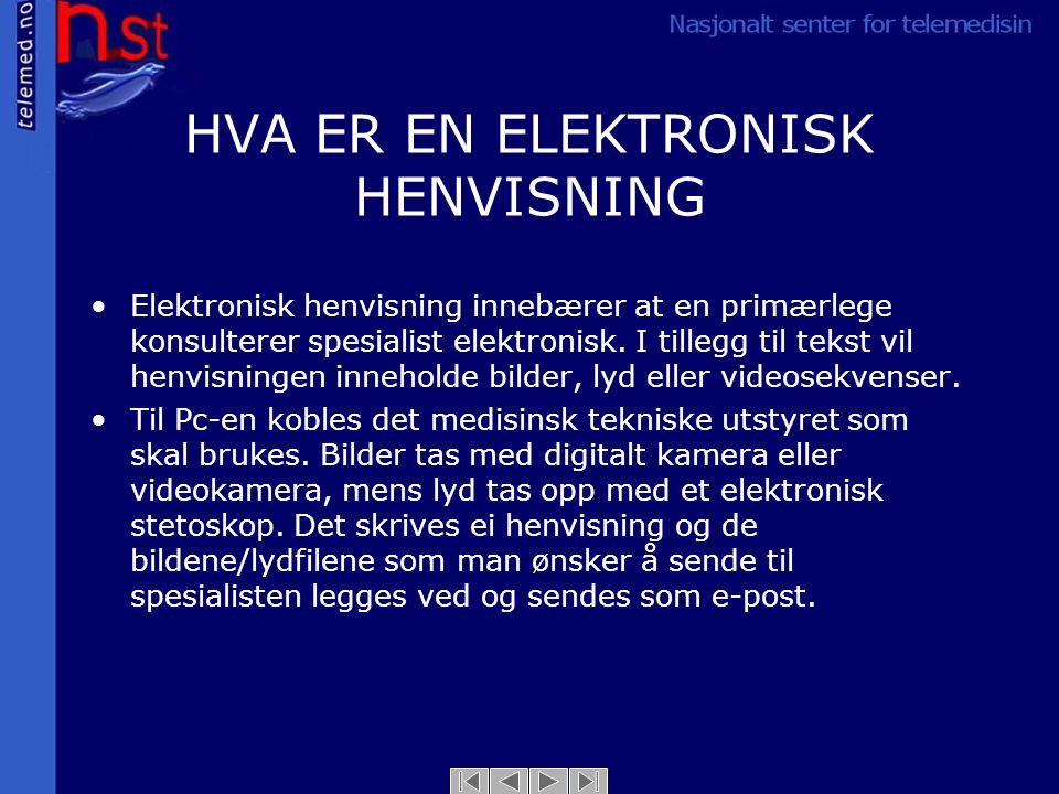 HVA ER EN ELEKTRONISK HENVISNING Elektronisk henvisning innebærer at en primærlege konsulterer spesialist elektronisk.