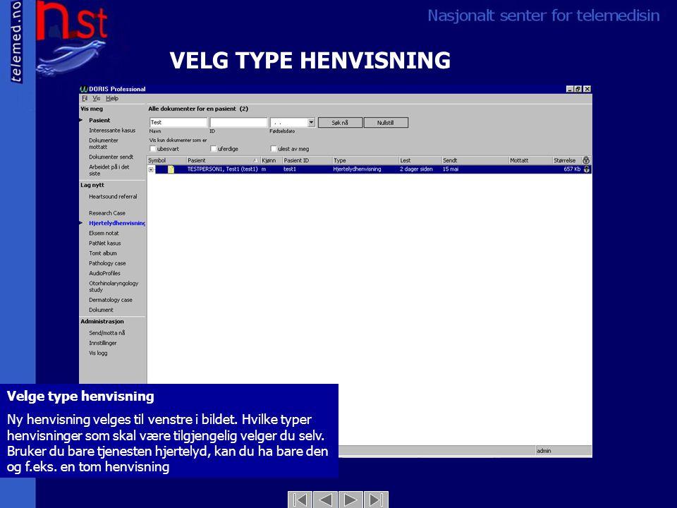 VELG TYPE HENVISNING Velge type henvisning Ny henvisning velges til venstre i bildet.