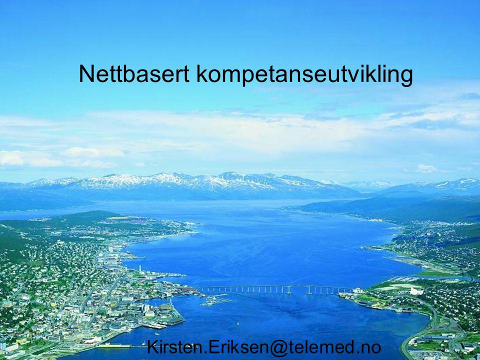 TROMS Ø Nettbasert kompetanseutvikling Kirsten.Eriksen@telemed.no