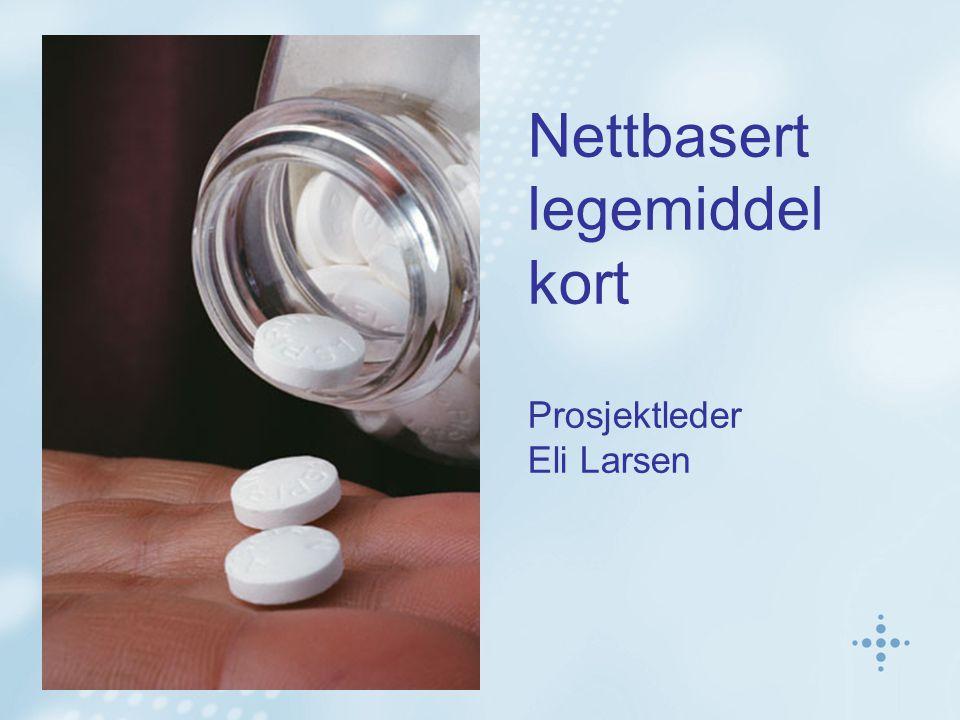 Nettbasert legemiddel kort Prosjektleder Eli Larsen
