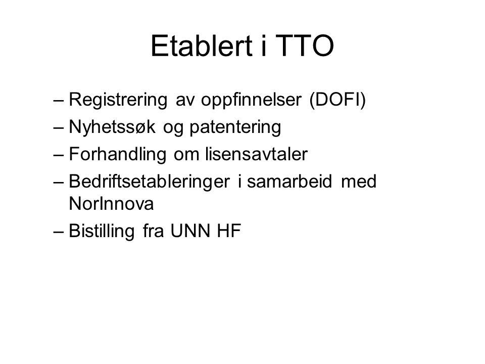 Etablert i TTO –Registrering av oppfinnelser (DOFI) –Nyhetssøk og patentering –Forhandling om lisensavtaler –Bedriftsetableringer i samarbeid med NorInnova –Bistilling fra UNN HF
