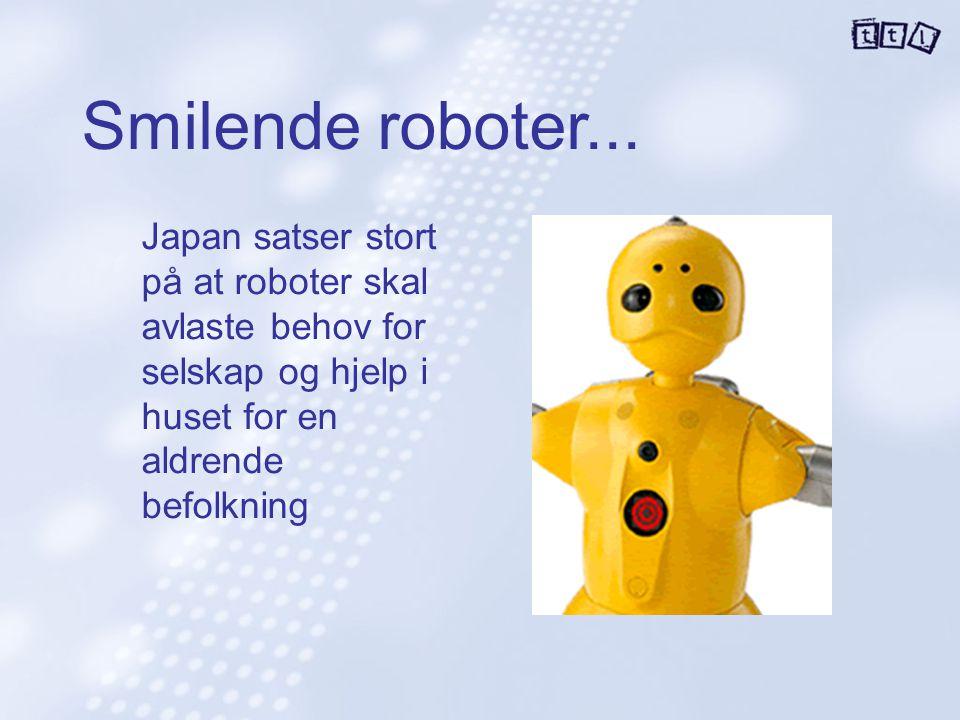 Smilende roboter... Japan satser stort på at roboter skal avlaste behov for selskap og hjelp i huset for en aldrende befolkning