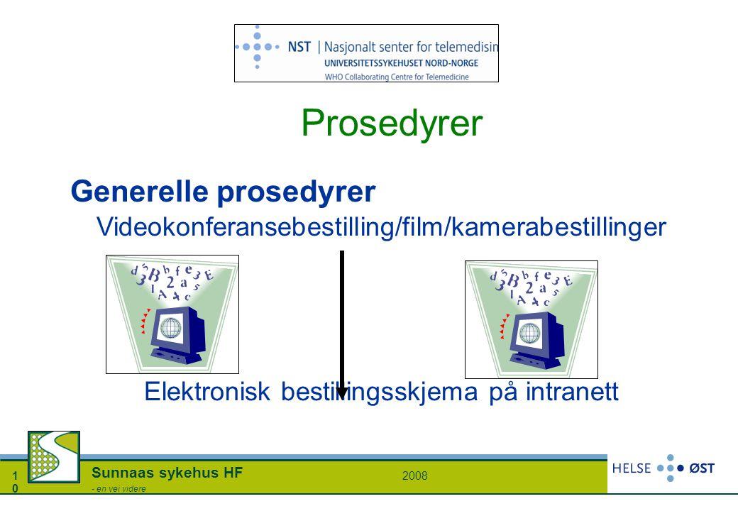 20081010 Sunnaas sykehus HF - en vei videre Prosedyrer Generelle prosedyrer Videokonferansebestilling/film/kamerabestillinger Elektronisk bestillingss