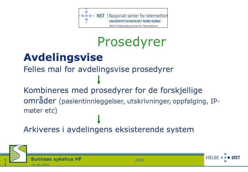 20081 Sunnaas sykehus HF - en vei videre Prosedyrer Avdelingsvise Felles mal for avdelingsvise prosedyrer Kombineres med prosedyrer for de forskjellig
