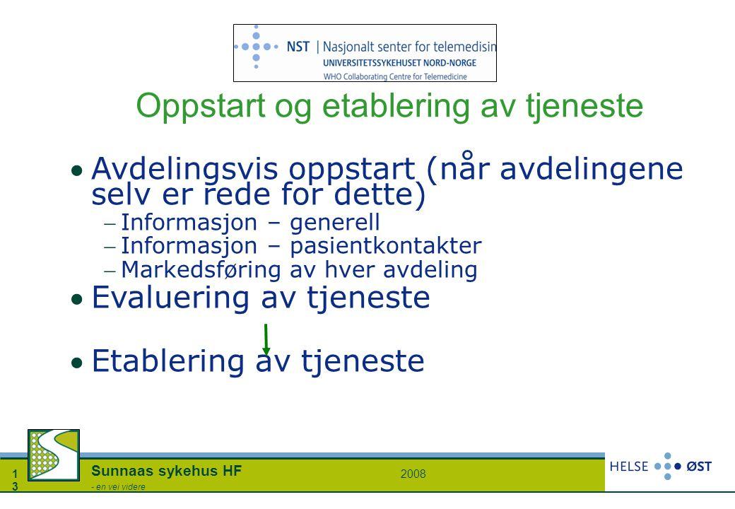 20081313 Sunnaas sykehus HF - en vei videre Oppstart og etablering av tjeneste Avdelingsvis oppstart (når avdelingene selv er rede for dette) Inform