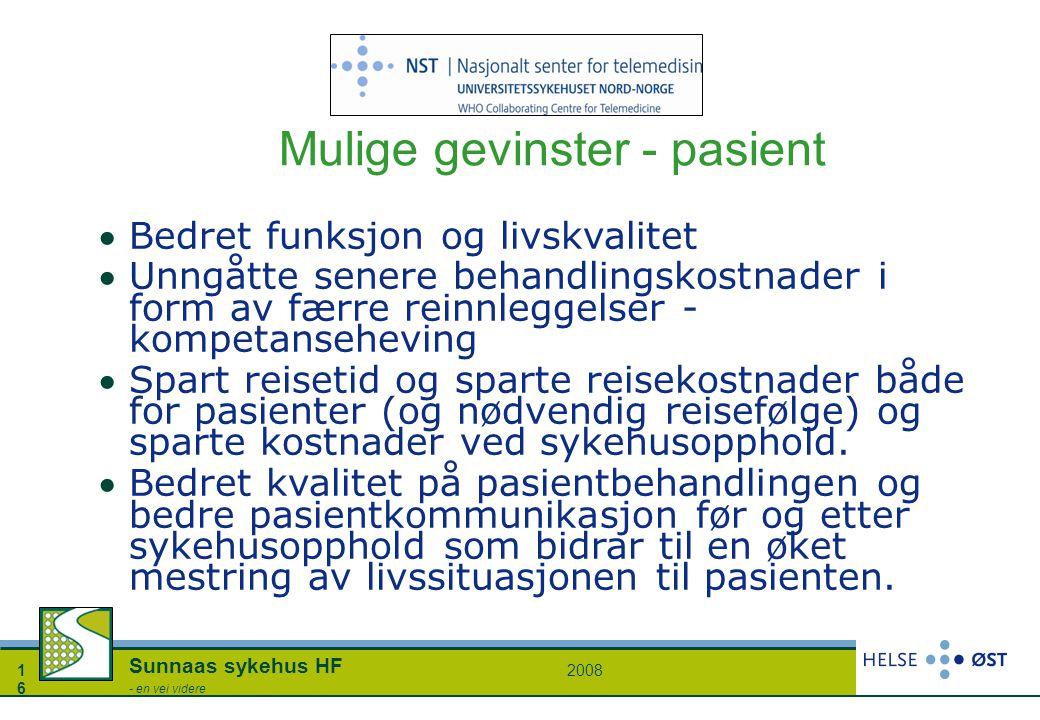 20081616 Sunnaas sykehus HF - en vei videre Mulige gevinster - pasient Bedret funksjon og livskvalitet Unngåtte senere behandlingskostnader i form a