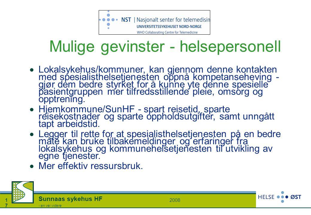 20081717 Sunnaas sykehus HF - en vei videre Mulige gevinster - helsepersonell  Lokalsykehus/kommuner, kan gjennom denne kontakten med spesialisthelse