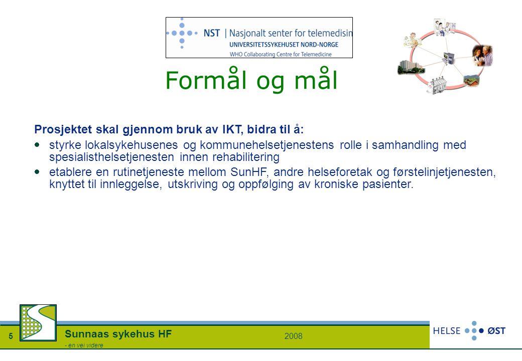 20085 Sunnaas sykehus HF - en vei videre Formål og mål Prosjektet skal gjennom bruk av IKT, bidra til å:  styrke lokalsykehusenes og kommunehelsetjen