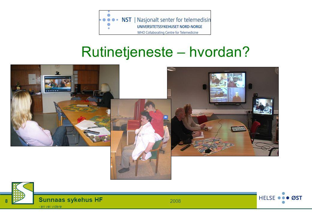 20088 Sunnaas sykehus HF - en vei videre Rutinetjeneste – hvordan?