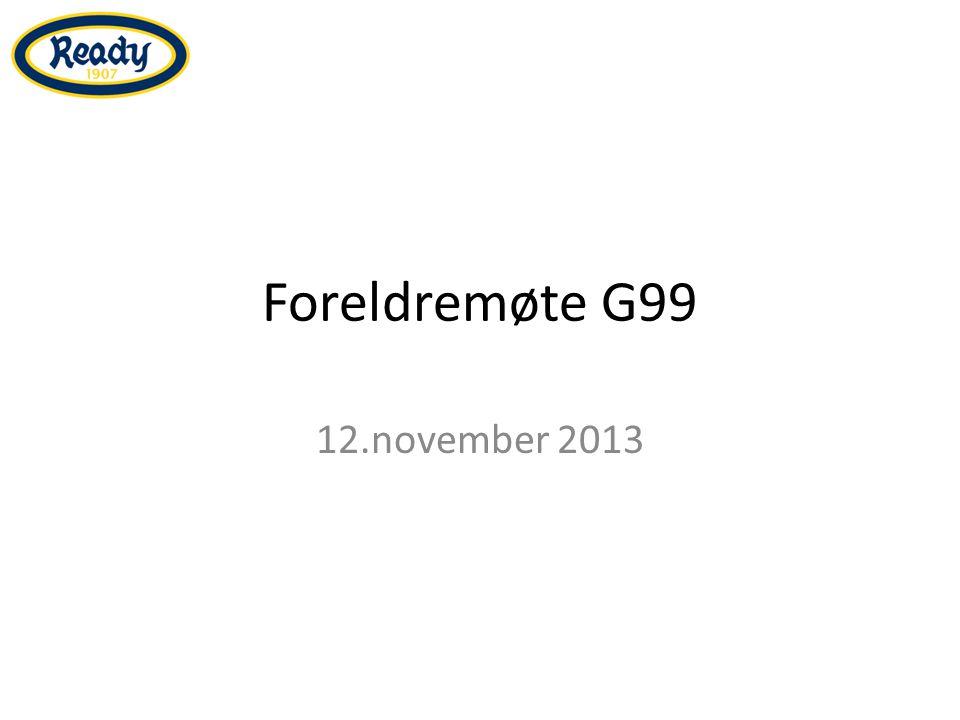 Foreldremøte G99 12.november 2013