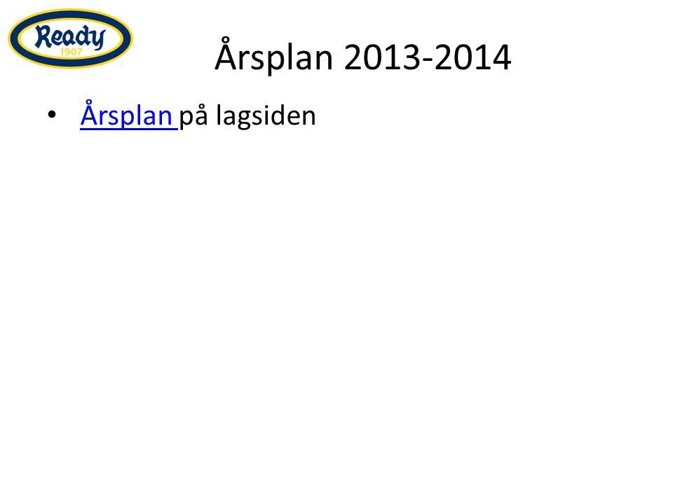 Årsplan 2013-2014 Årsplan på lagsiden Årsplan