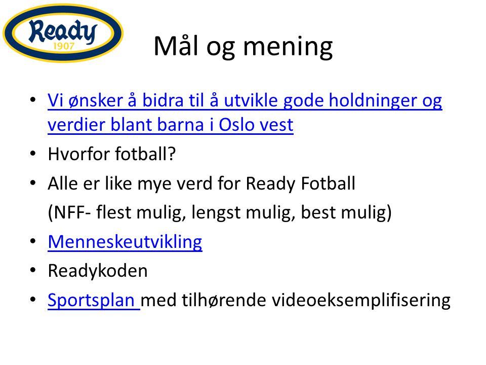Mål og mening Vi ønsker å bidra til å utvikle gode holdninger og verdier blant barna i Oslo vest Vi ønsker å bidra til å utvikle gode holdninger og verdier blant barna i Oslo vest Hvorfor fotball.