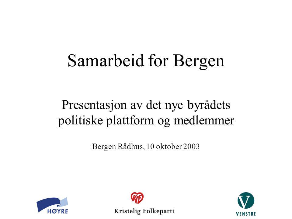 Samarbeid for Bergen Presentasjon av det nye byrådets politiske plattform og medlemmer Bergen Rådhus, 10 oktober 2003