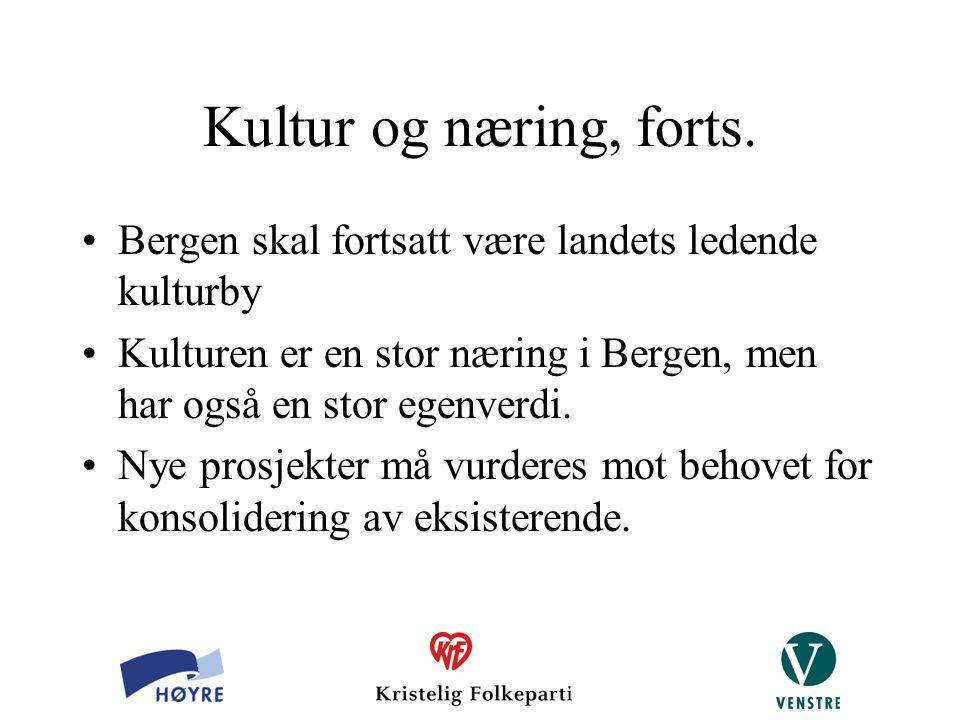 Kultur og næring, forts. Bergen skal fortsatt være landets ledende kulturby Kulturen er en stor næring i Bergen, men har også en stor egenverdi. Nye p