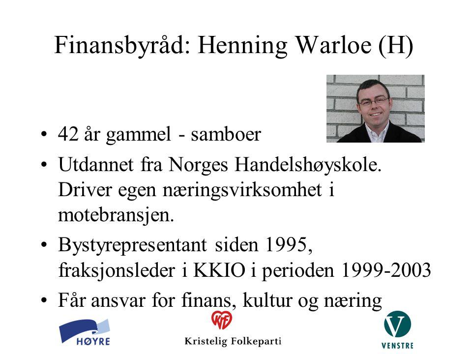 Finansbyråd: Henning Warloe (H) 42 år gammel - samboer Utdannet fra Norges Handelshøyskole. Driver egen næringsvirksomhet i motebransjen. Bystyreprese