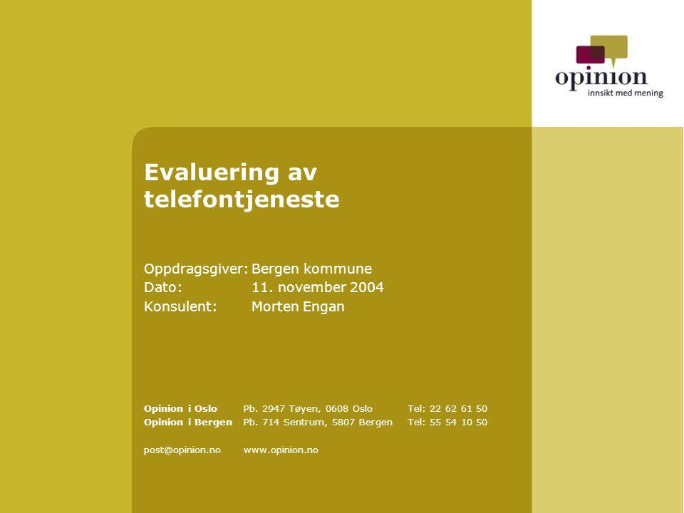 Evaluering av telefontjeneste Oppdragsgiver:Bergen kommune Dato:11.