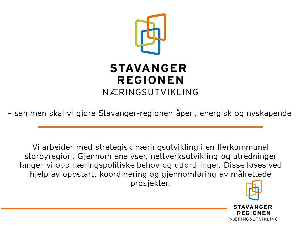 – sammen skal vi gjøre Stavanger-regionen åpen, energisk og nyskapende Vi arbeider med strategisk næringsutvikling i en flerkommunal storbyregion. Gje