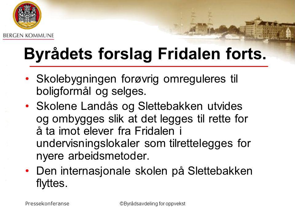 Pressekonferanse©Byrådsavdeling for oppvekst Byrådets forslag Fridalen forts.