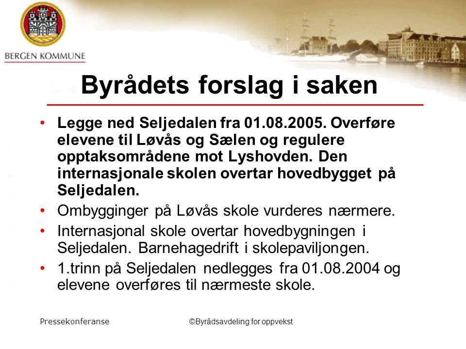 Pressekonferanse©Byrådsavdeling for oppvekst Byrådets forslag i saken Legge ned Seljedalen fra 01.08.2005.