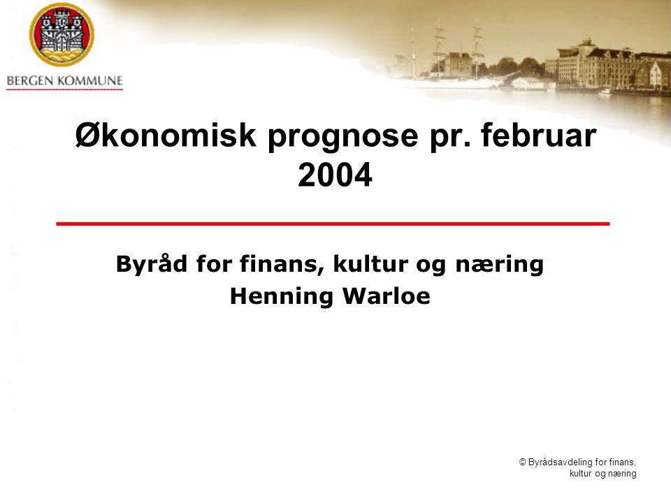© Byrådsavdeling for finans, kultur og næring Økonomisk prognose pr.