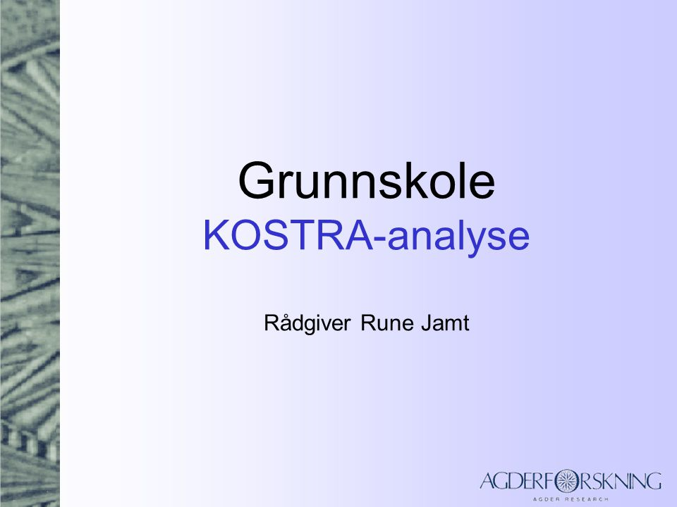Grunnskole KOSTRA-analyse Rådgiver Rune Jamt