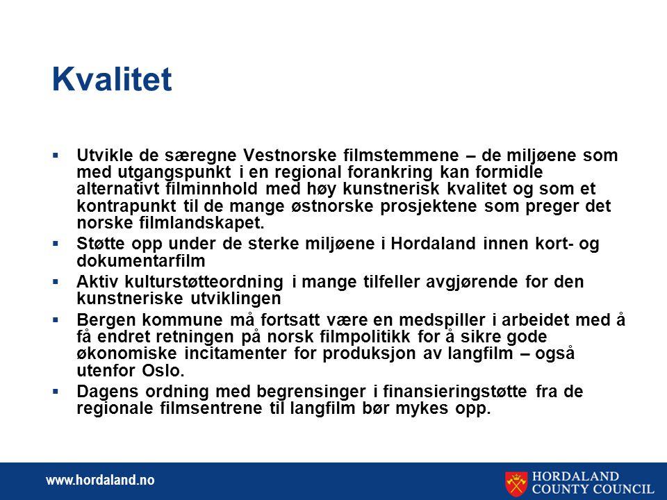www.hordaland.no Kvalitet  Manusutvikling – blir det film.